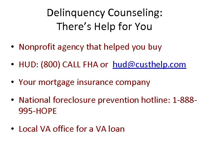 Delinquency Counseling: There's Help for You • Nonprofit agency that helped you buy •