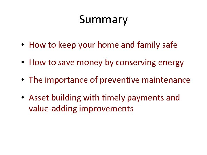 Summary • How to keep your home and family safe • How to save