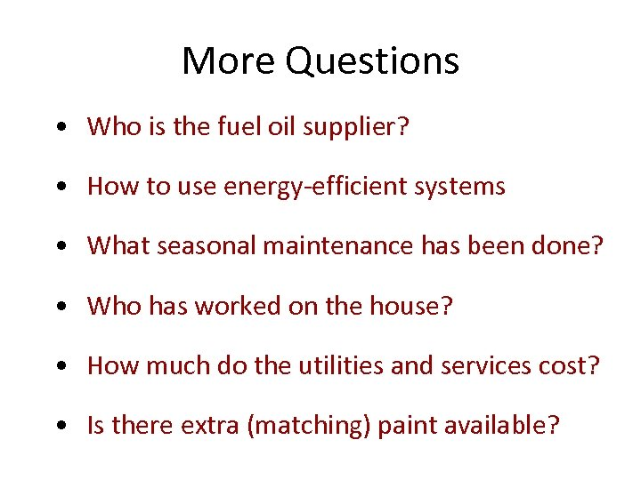 More Questions • Who is the fuel oil supplier? • How to use energy-efficient