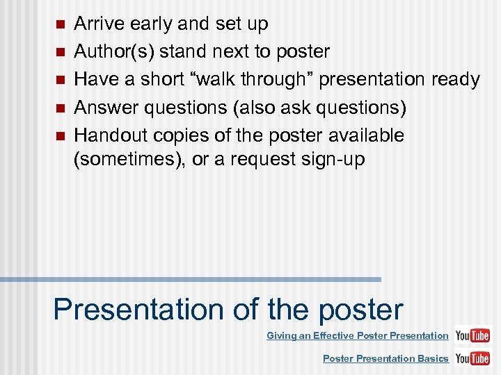 n n n Arrive early and set up Author(s) stand next to poster Have