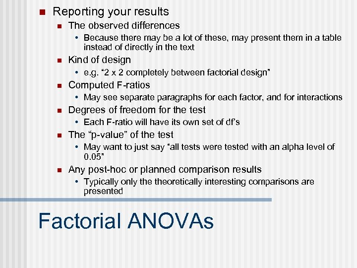 n Reporting your results n The observed differences • Because there may be a