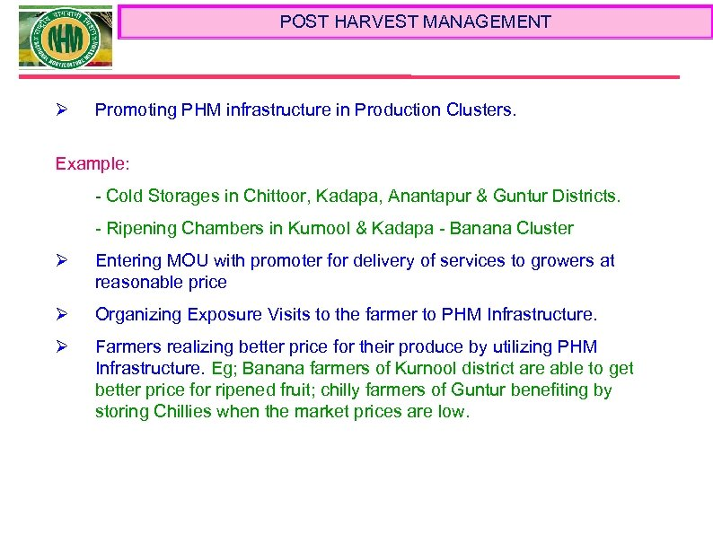 POST HARVEST MANAGEMENT Ø Promoting PHM infrastructure in Production Clusters. Example: - Cold Storages