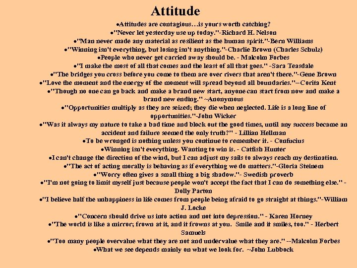 Attitude ·Attitudes are contagious…is yours worth catching? ·