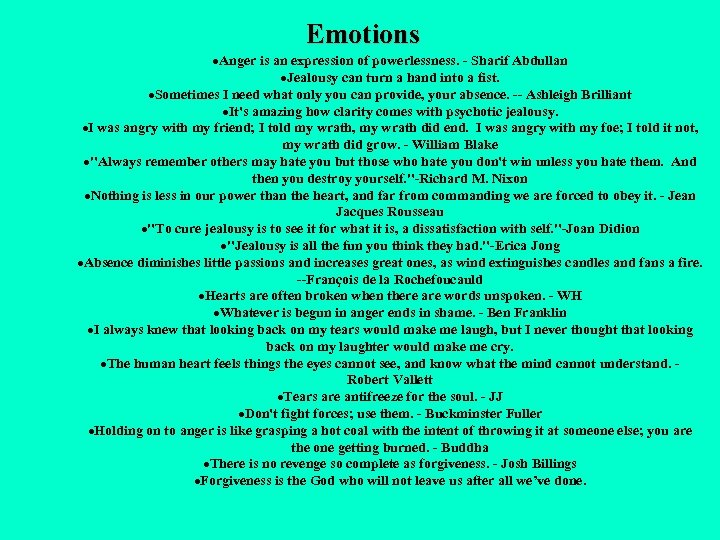 Emotions ·Anger is an expression of powerlessness. - Sharif Abdullan ·Jealousy can turn a