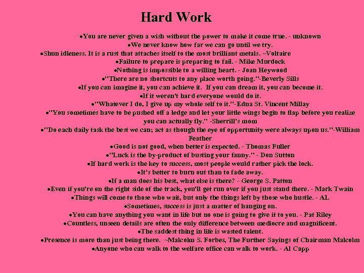 Hard Work ·You are never given a wish without the power to make it