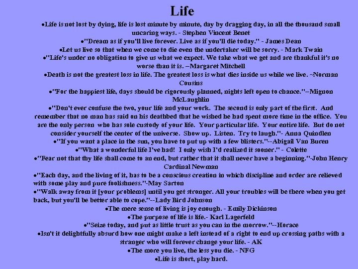 Life ·Life is not lost by dying, life is lost minute by minute, day