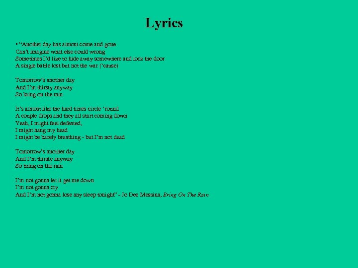 """Lyrics • """"Another day has almost come and gone Can't imagine what else could"""