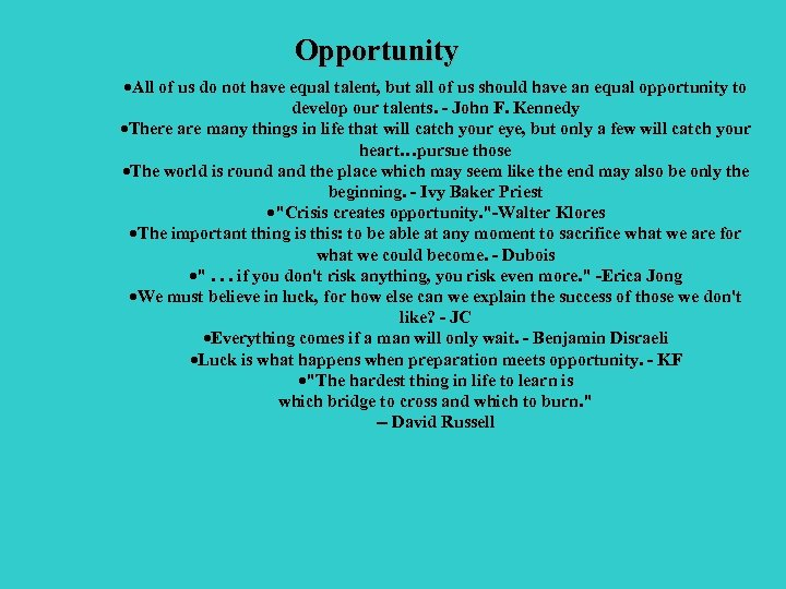 Opportunity ·All of us do not have equal talent, but all of us should