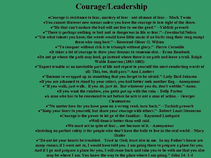 Courage/Leadership ·Courage is resistance to fear, mastery of fear - not absence of fear.