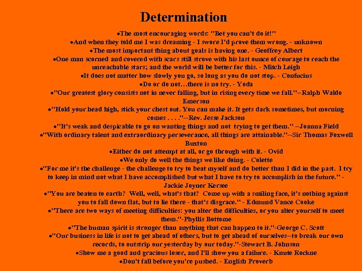 Determination ·The most encouraging words: