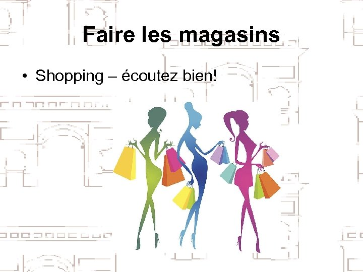 Faire les magasins • Shopping – écoutez bien!
