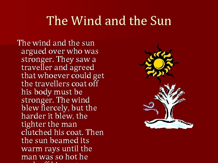 The Wind and the Sun The wind and the sun argued over who was