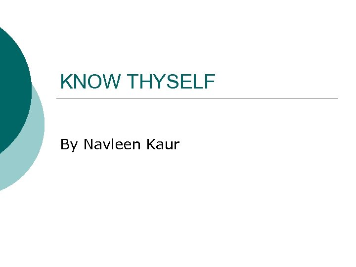 KNOW THYSELF By Navleen Kaur