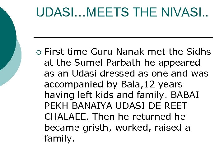 UDASI…MEETS THE NIVASI. . ¡ First time Guru Nanak met the Sidhs at the