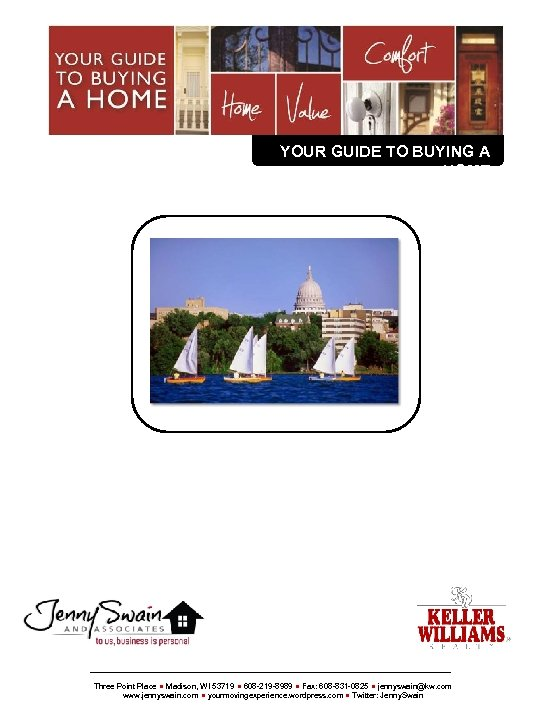 YOUR {COMPANYBUYING A GUIDE TO SLOGAN} HOME Three Point Place ● Madison, WI 53719