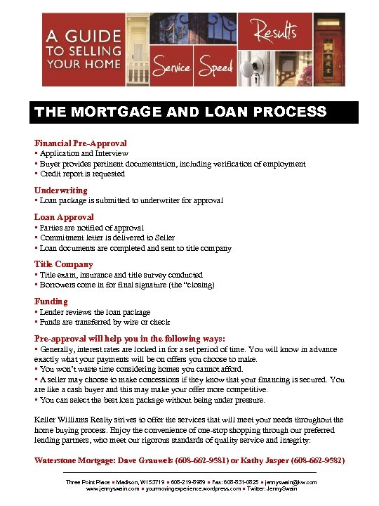 THE MORTGAGE AND LOAN PROCESS Financial Pre-Approval • Application and Interview • Buyer provides