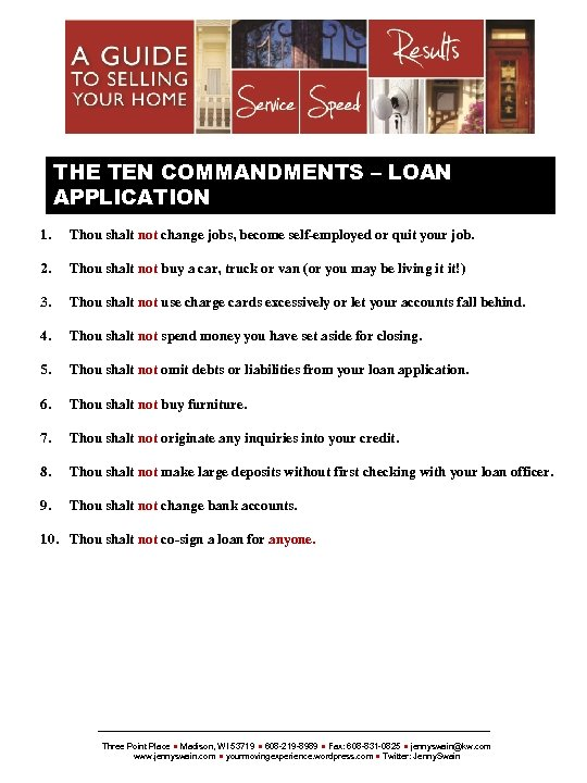 THE TEN COMMANDMENTS – LOAN APPLICATION 1. Thou shalt not change jobs, become self-employed