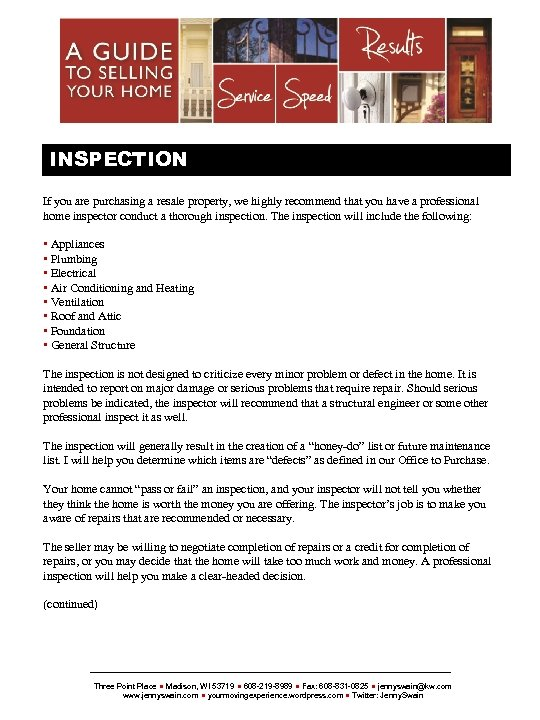 {SELLERSNAME} INSPECTION If you are purchasing a resale property, we highly recommend that you
