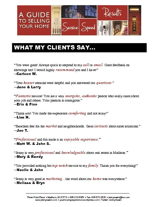 "{SELLERSNAME} WHAT MY CLIENTS SAY… ""You were great! Always quick to respond to my"