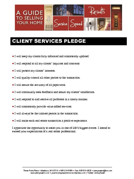 {SELLERSNAME} CLIENT SERVICES PLEDGE ● I will keep my clients fully informed and consistently