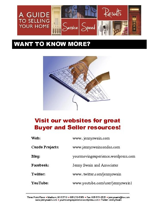 {SELLERSNAME} WANT TO KNOW MORE? Visit our websites for great Buyer and Seller resources!