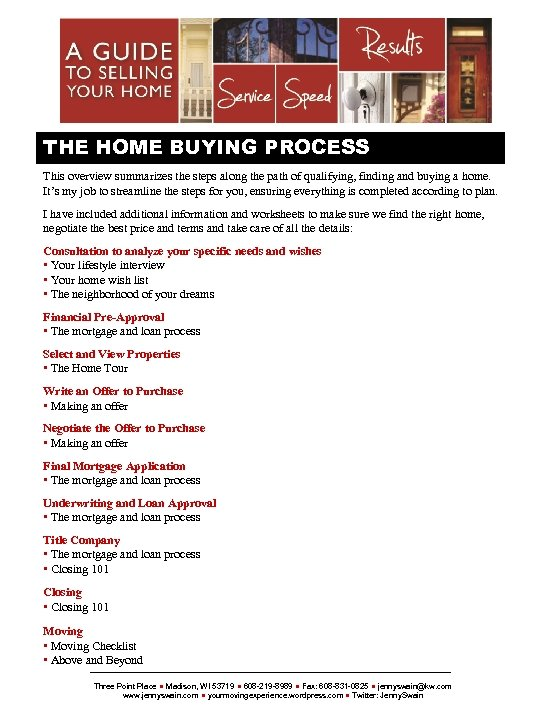 {SELLERSNAME} THE HOME BUYING PROCESS This overview summarizes the steps along the path of