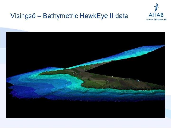Visingsö – Bathymetric Hawk. Eye II data