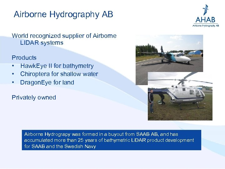 Airborne Hydrography AB World recognized supplier of Airborne LIDAR systems Products • Hawk. Eye