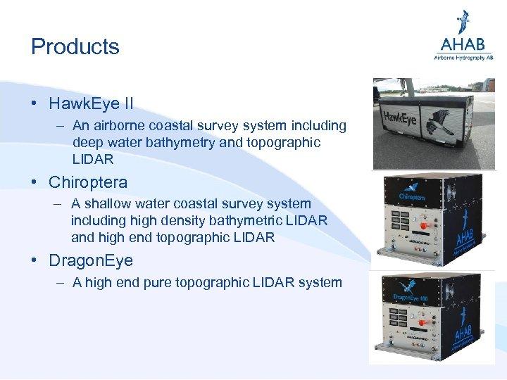 Products 3 • Hawk. Eye II – An airborne coastal survey system including deep