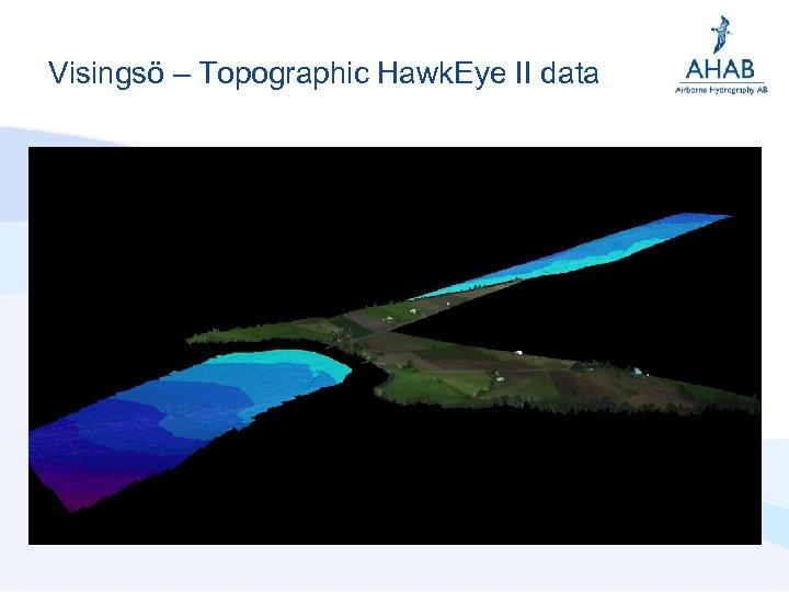 Visingsö – Topographic Hawk. Eye II data
