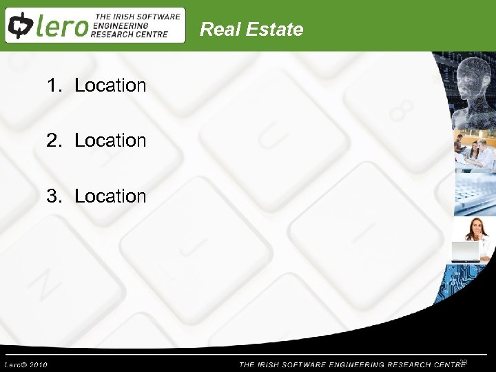 Real Estate 1. Location 2. Location 3. Location 20