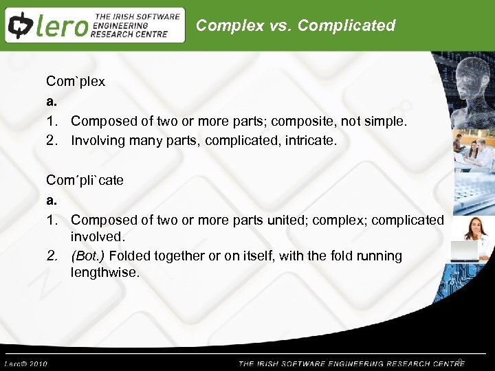 Complex vs. Complicated Com`plex a. 1. Composed of two or more parts; composite, not