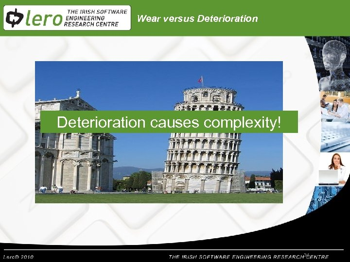 Wear versus Deterioration causes complexity! 34