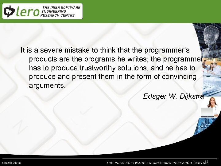 It is a severe mistake to think that the programmer's products are the programs