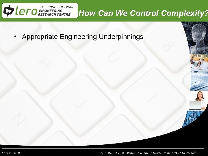 How Can We Control Complexity? • Appropriate Engineering Underpinnings 43