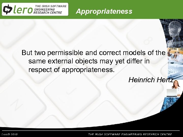 Appropriateness But two permissible and correct models of the same external objects may yet