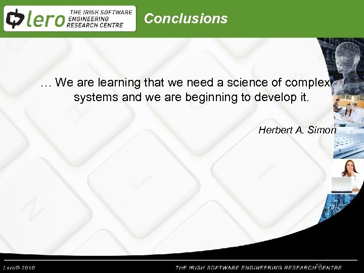 Conclusions … We are learning that we need a science of complex systems and