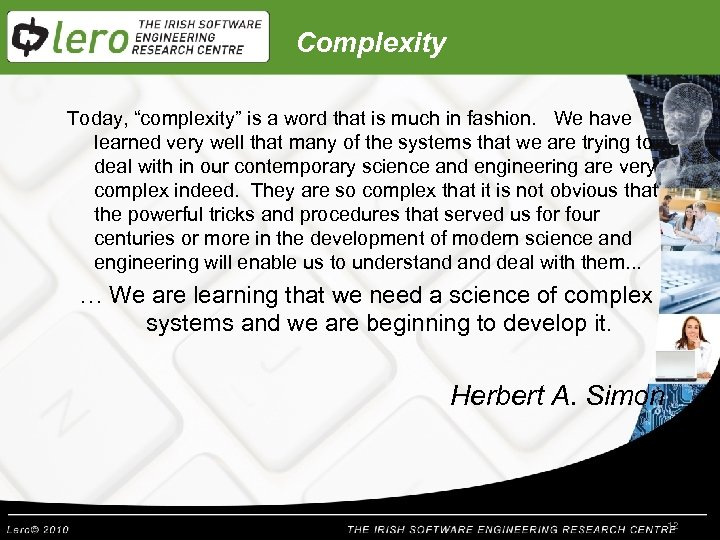 "Complexity Today, ""complexity"" is a word that is much in fashion. We have learned"