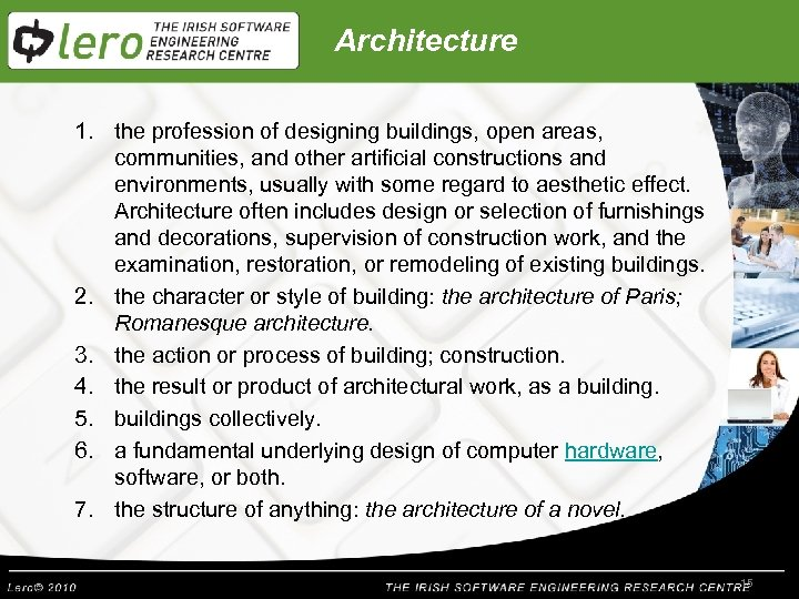Architecture 1. the profession of designing buildings, open areas, communities, and other artificial constructions