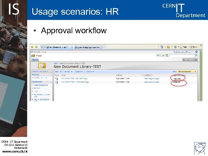 Usage scenarios: HR • Approval workflow CERN - IT Department CH-1211 Genève 23 Switzerland