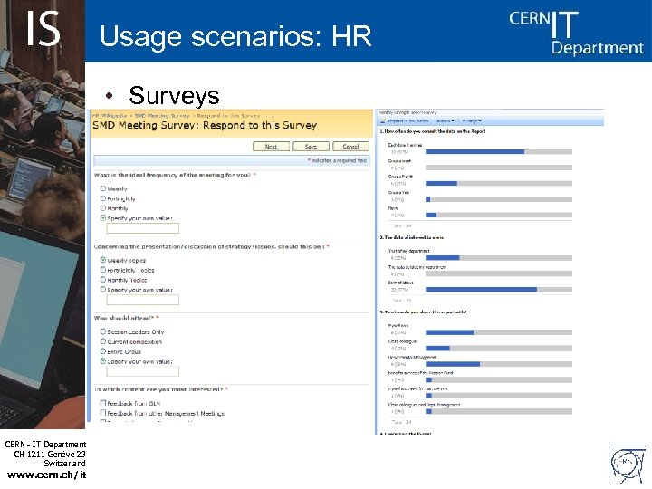 Usage scenarios: HR • Surveys CERN - IT Department CH-1211 Genève 23 Switzerland www.