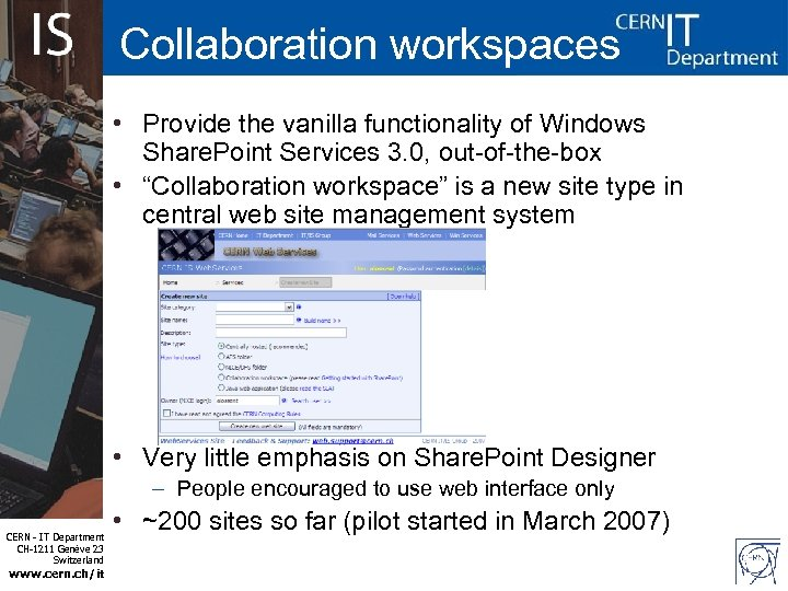 Collaboration workspaces • Provide the vanilla functionality of Windows Share. Point Services 3. 0,