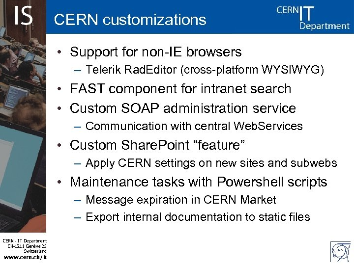 CERN customizations • Support for non-IE browsers – Telerik Rad. Editor (cross-platform WYSIWYG) •