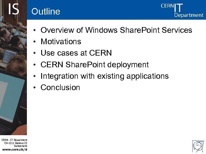 Outline • • • CERN - IT Department CH-1211 Genève 23 Switzerland www. cern.