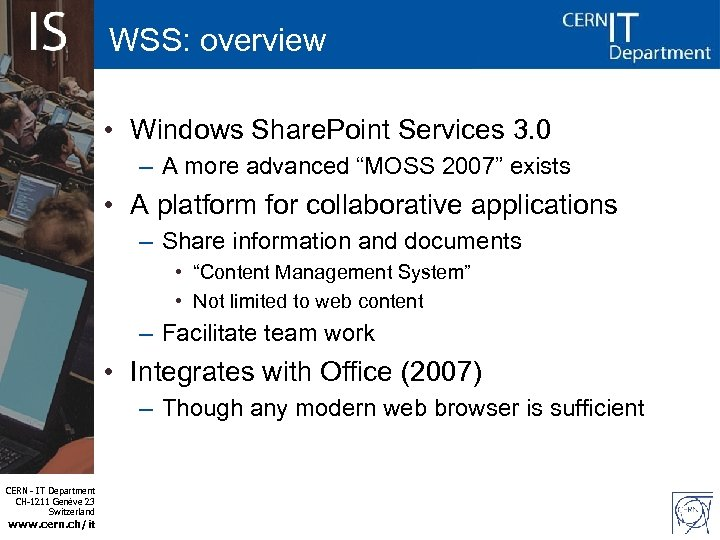 "WSS: overview • Windows Share. Point Services 3. 0 – A more advanced ""MOSS"