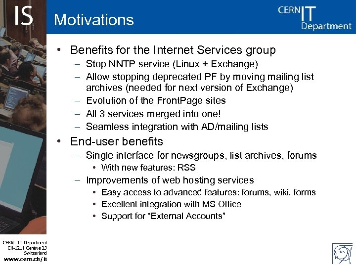 Motivations • Benefits for the Internet Services group – Stop NNTP service (Linux +