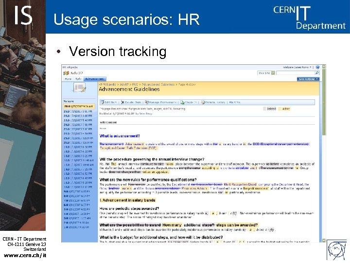 Usage scenarios: HR • Version tracking CERN - IT Department CH-1211 Genève 23 Switzerland