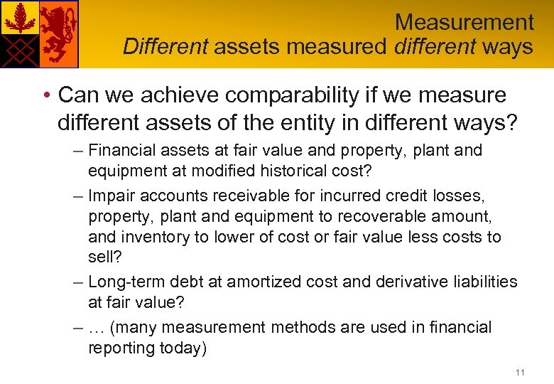 Measurement Different assets measured different ways • Can we achieve comparability if we measure