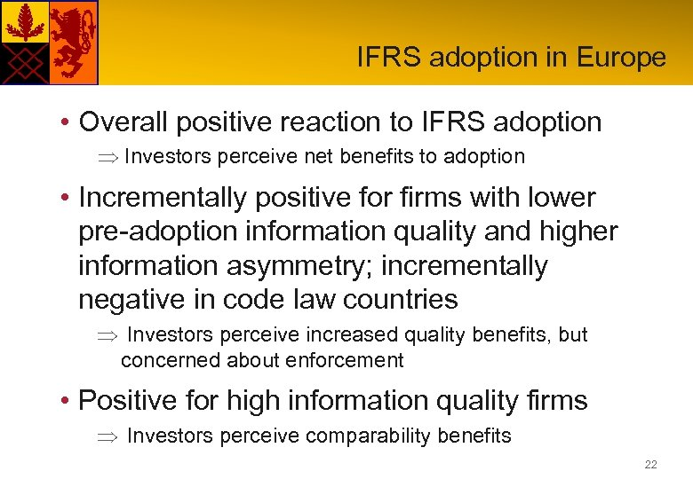 IFRS adoption in Europe • Overall positive reaction to IFRS adoption Investors perceive net