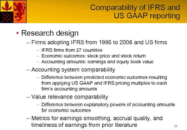 Comparability of IFRS and US GAAP reporting • Research design – Firms adopting IFRS